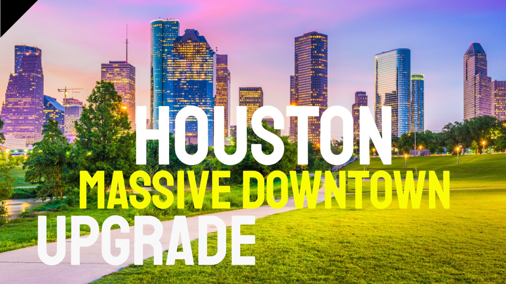 Houston Downtown Finally Getting A Massive Upgrade