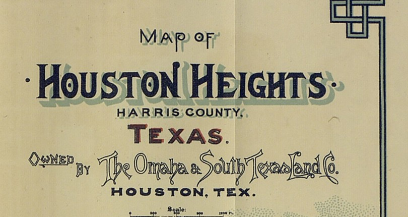Mapping Houston Heights — Houston's First Suburb – Save Texas History